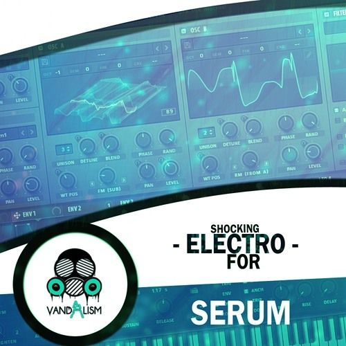 Vandalism Shocking Electro For XFER RECORDS SERUM